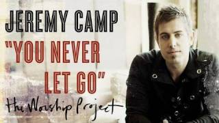 "Jeremy Camp ""You Never Let Go"""