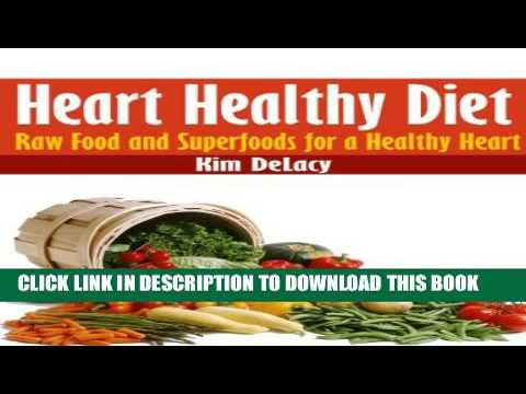 PDF. Heart Healthy Diet  Raw Food and Superfoods for a Healthy Heart Full Online   Video youtube