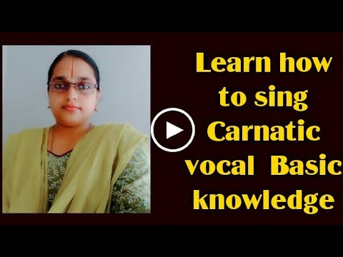 learn how to sing Carnatic music basic knowledge