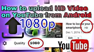 How to upload HD video on youtube from android