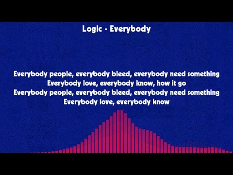 Logic - Everybody [LYRICS]