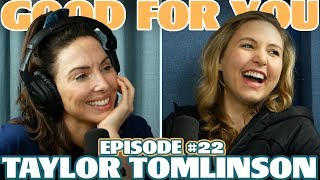 Ep #22: TAYLOR TOMLINSON | Good For You Podcast with Whitney Cummings