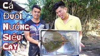 NVL | Lần Đâu Team Ăn Cá Đuối Nướng Siêu Cay
