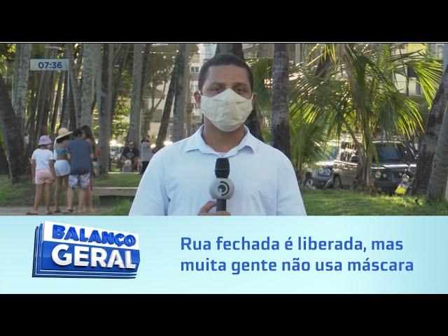 Desobediência: Rua fechada é liberada, mas muita gente não usa máscara
