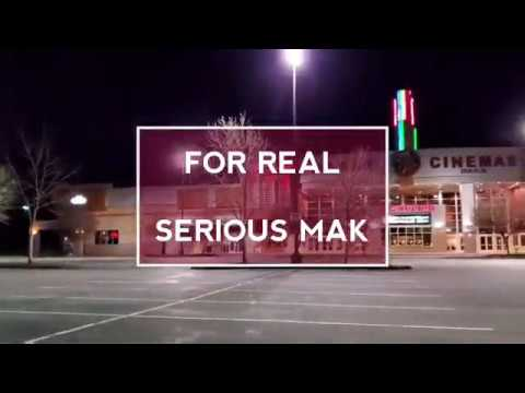 FOR REAL - Serious MAK