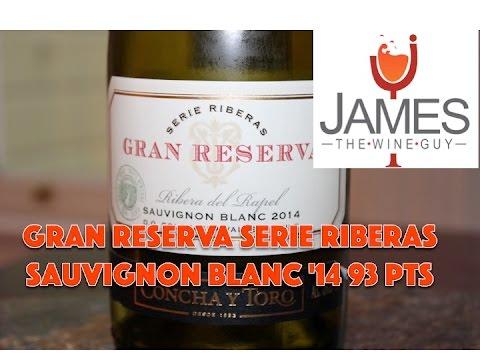 Gran Reserva Serie Riberas Sauvignon Blanc '14 93 Points- Episode #2241 - James Melendez