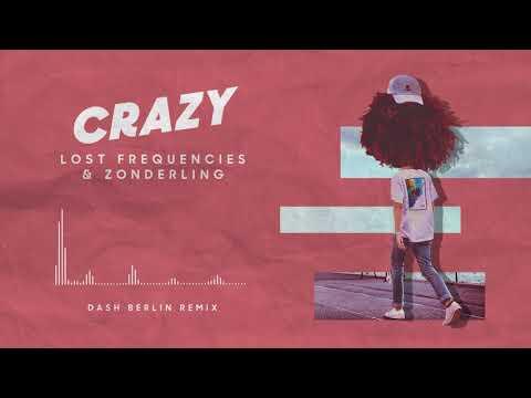 Lost Frequencies & Zonderling - Crazy (Dash Berlin Remix)