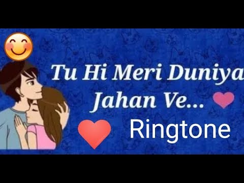 Tu Hi Meri Duniya Jahan Ve Ringtone 2019, Tu Hi Meri Duniya Jahan Ve Ringtone Download.link