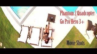 Phantom 2 Quadcopter and GoPro 3+ movie shots