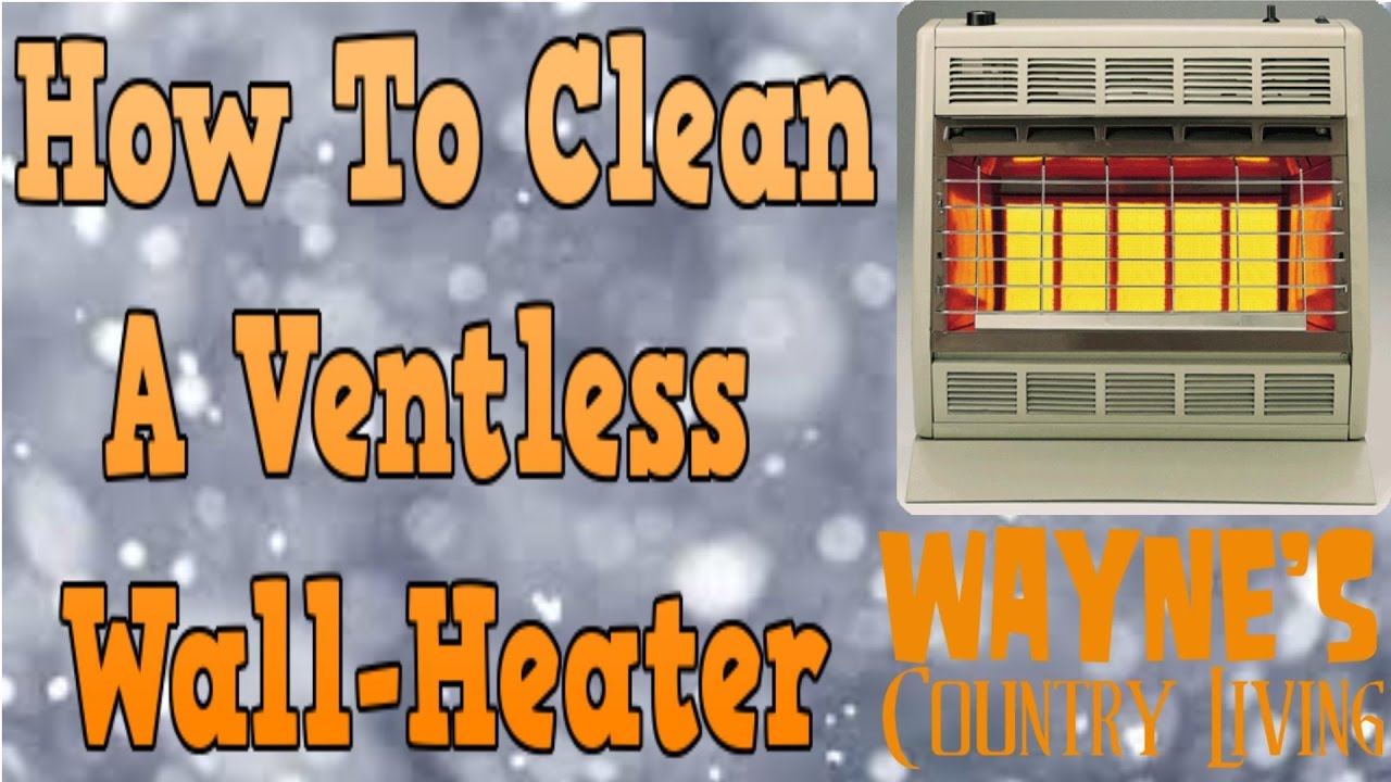 How I Clean A Ventless Wall Heater Youtube