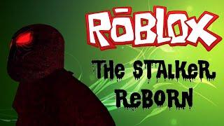 ROBLOX - The stalker: Reborn / Gameplay #1