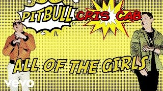Cris Cab - All Of The Girls (Lyric Video) ft. Pitbull
