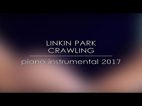 Linkin Park - Crawling (Piano Instrumental 2017)