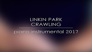Linkin Park - Crawling (Piano Instrumental 2017)