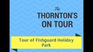 Tour of Fishguard Holiday Camp - Fishguard Holiday