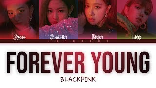 Gambar cover BLACKPINK - 'FOREVER YOUNG' LYRICS (Color Coded Eng/Rom/Han)