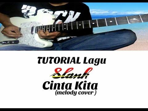 TUTORIAL LAGU SLANK - CINTA KITA ( Melody)