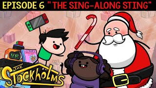 The Stockholms Ep 6: The Sing-Along Sting