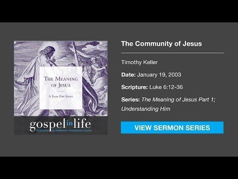The Community Of Jesus – Timothy Keller [Sermon]