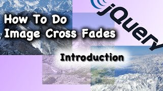 CSS JQuery Image Cross Fade Animation Tutorial Introduction