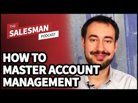 How to MASTER Account Management With Dan Englander