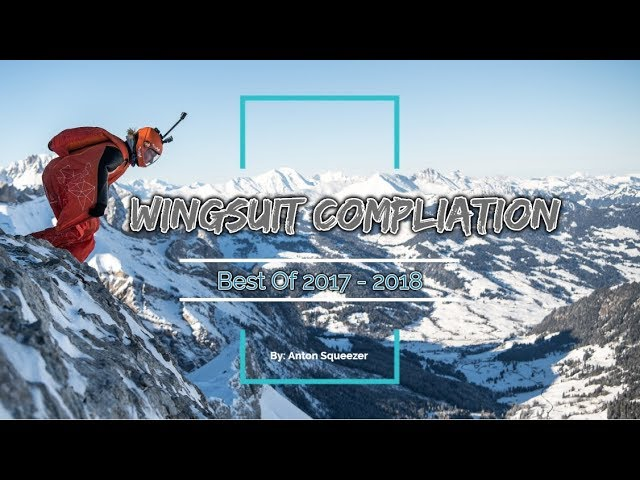 Best of Wingsuit Proximity Flying 2017 (2018)