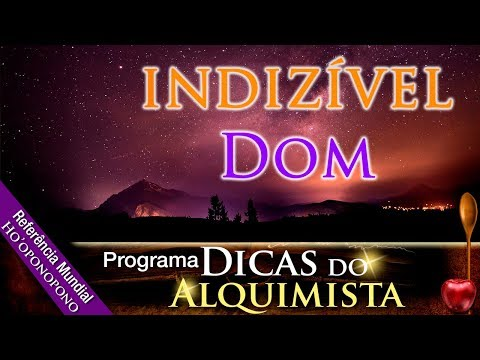 Programa Dicas Do Alquimista - Indizível Dom - Alcides Melhado Filho - 02-01-2020