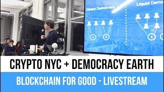 [Live Stream] Crypto NYC x Democracy Earth Present: Blockchain for Good