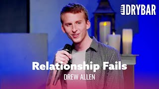 This Is Why Your Girlfriend Dumped You. Drew Allen - Full Special