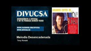 Tony Ronald - Melodia Desencadenada - Divucsa