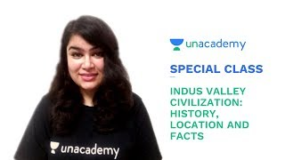 Special Class - Indus Valley Civilization - History, Location and Facts - Shreyaa Sharma