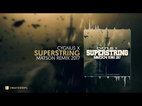 Cygnus X - Superstring (Matson Remix 2017) + Download