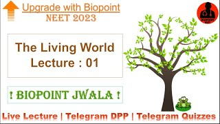 The Living World   Lecture : 01   What is Living ?   Boards   NEET 2023   Biopoint Jwala Batch