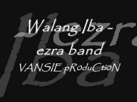 b334e1ea6a Walang iba-ezra band lyrics   VANSIE pR0duCti0N   - YouTube