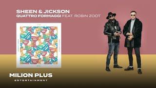 SHEEN & JICKSON - Quattro Formaggi x ROBIN ZOOT [prod. Kyle Junior]