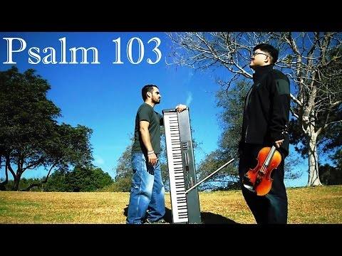 Psalm 103 - Violin & Piano Instrumental Worship Music, Worship, Worship music, Piano worship