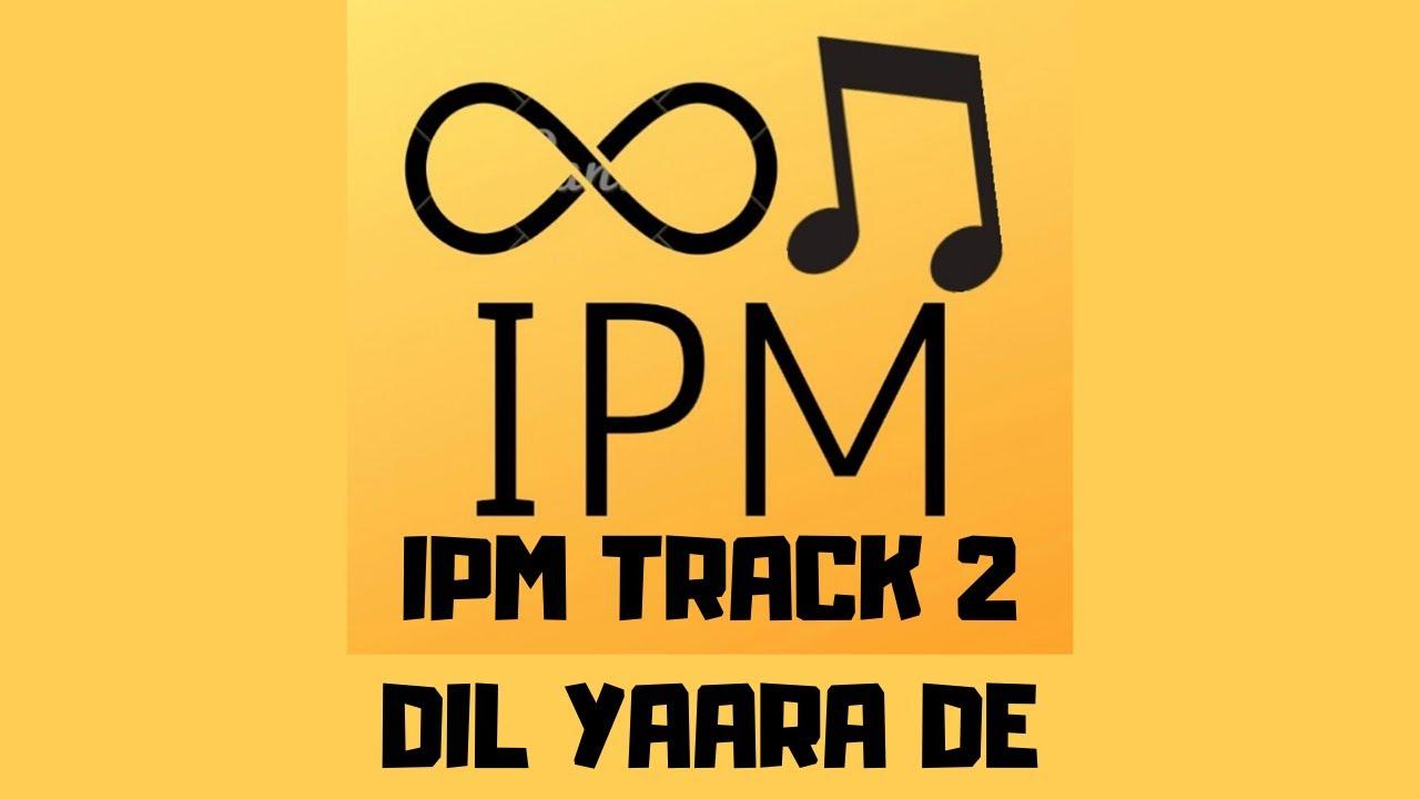 DIL YAARA DE-  IPM Track l REMIX TRACK By: IPM l Latest Punjabi Songs 2020