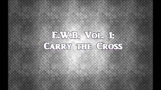 Eccentric White Boyz - Carry the Cross