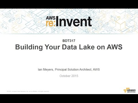 AWS re:Invent 2015 | (BDT317) Building a Data Lake on AWS