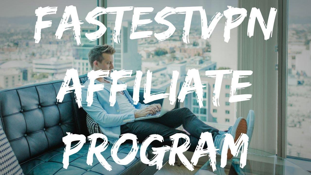 FastestVPN Affiliate Program Review