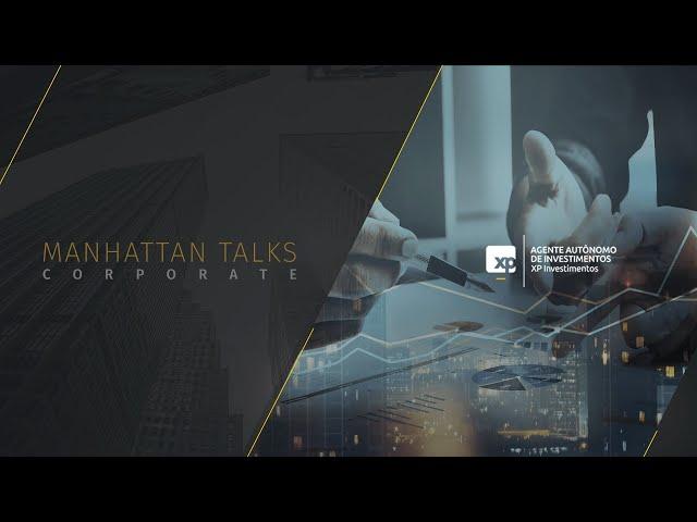MANHATTAN TALKS CORPORATE - bate-papo exclusivo sobre empresas, investimento e crédito