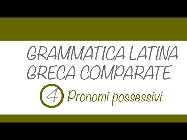 Pronomi possessivi in latino e greco
