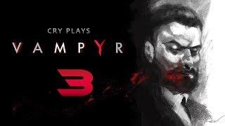 Cry Plays: Vampyr [P3]