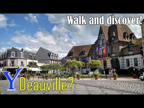 Why travel to Deauville? Walking in Deauville (Normandy, France)
