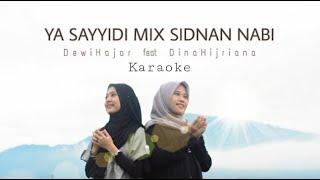 Dewi Hajar Feat Dina Hijriana Ya Sayyidi Mix Sidnan Nabi Karaoke