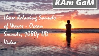 Those Relaxing Sounds of Waves - Ocean Sounds, 1080p HD Video