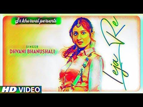 leja-leja-re_-full-lyrics-video-song_-dhvani-banushsli_-2018