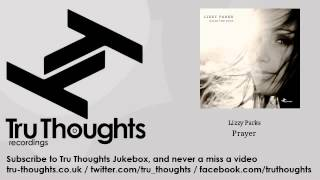 Lizzy Parks - Prayer - Tru Thoughts Jukebox