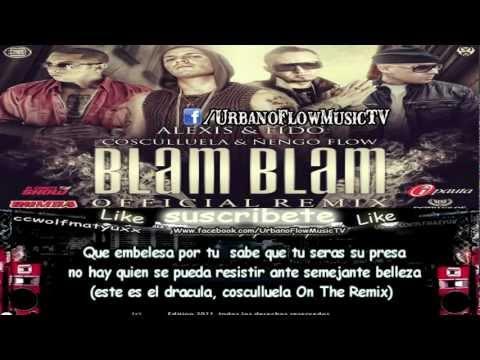 Alexis Y Fido Ft. Cosculluela Y Ñengo Flow - Blam Blam (Official Remix) (CON LETRA) ★REGGAETO