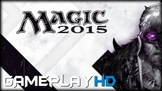 Magic 2015 Gameplay (PC HD)